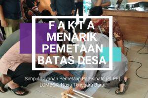 Fakta menarik Pemetaan batas Desa di Kab. Lombok Tengah